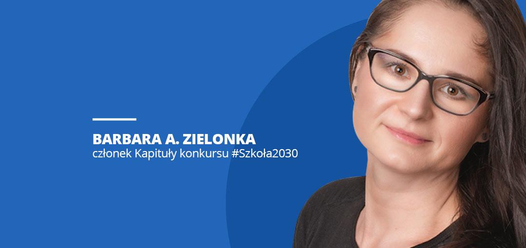 Barbara Zielonka, członek Kapituły konkursu #Szkoła2030