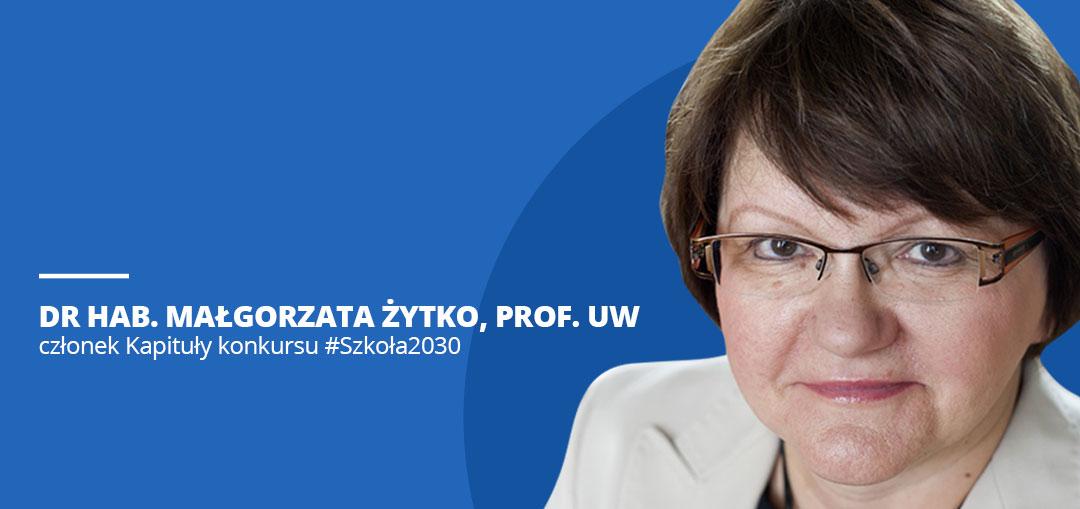 Małgorzata Żytko, członek Kapituły konkursu #Szkoła2030